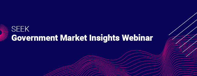 SEEK Government Market Insights Webinar image