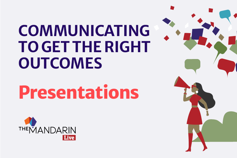 Presentations – Communicating to get the right outcomes 2021