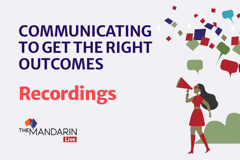 Recordings – Communicating to get the right outcomes 2021